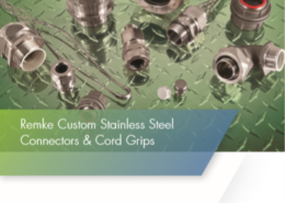 Remke Whitepaper on Custom Stainless Steel Cord Grips and Electrical Connectors - GO.Remke.com